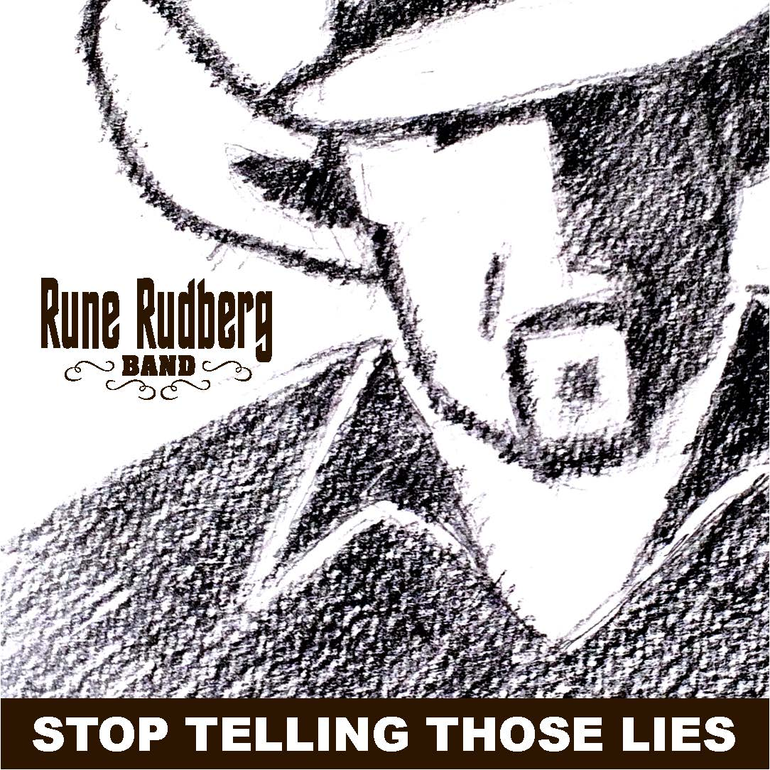 Rune Rudberg Band – Stop telling those lies