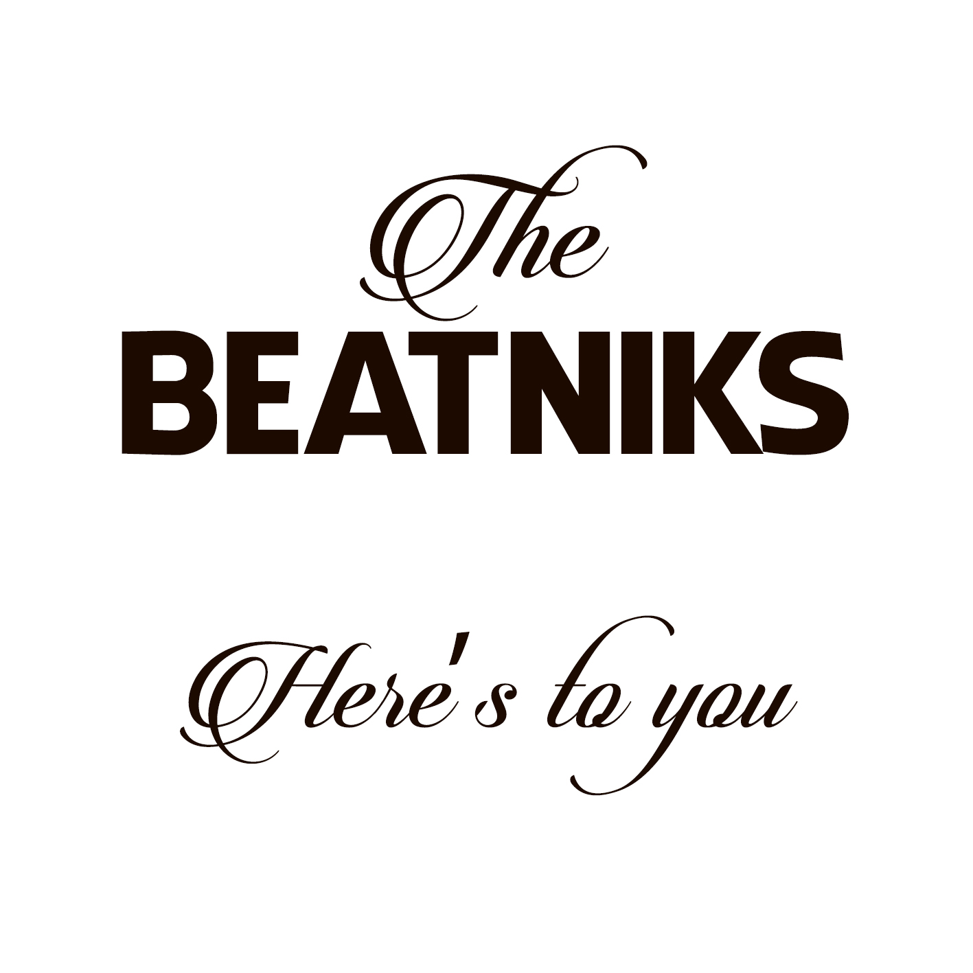 The Beatniks – Here's to you