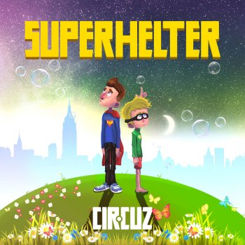 Cir.Cuz – Superhelter