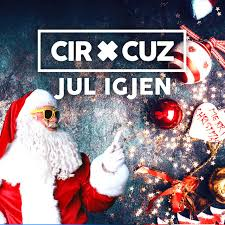 Cir.Cuz – Jul igjen